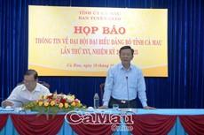 Họp báo báo chí về Đại hội đại biểu Đảng bộ tỉnh Cà Mau lần thứ XVI, nhiệm kỳ 2020 - 2025
