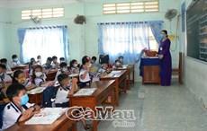 Cà Mau chưa ghi nhận giáo viên ra khỏi tỉnh không có lý do chính đáng